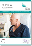 Clinical Focus Report – Central Venous Access Devices and Air Embolism